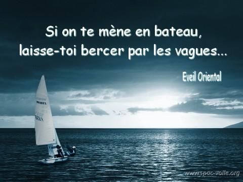 Si on te mène en bateau, laisse-toi bercer par les vagues - Eveil Oriental -