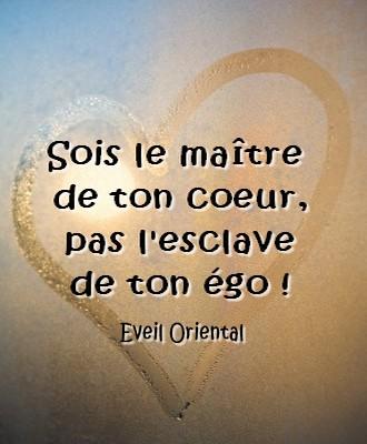 Sois le Maître de ton coeur, pas l'esclave de ton égo - Eveil Oriental